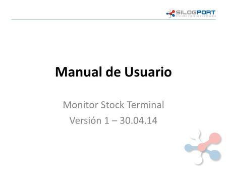Manual de Usuario Monitor Stock Terminal Versión 1 – 30.04.14.