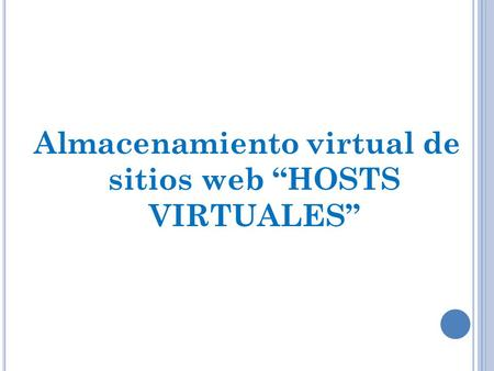"Almacenamiento virtual de sitios web ""HOSTS VIRTUALES"""