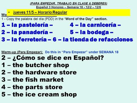 "Word of the day (Palabra del día) : 1 - Copy the palabra del día (PDD) in the ""Word of the Day"" section. 1 – la pastelería – 4 – la carnicería – 2 – la."