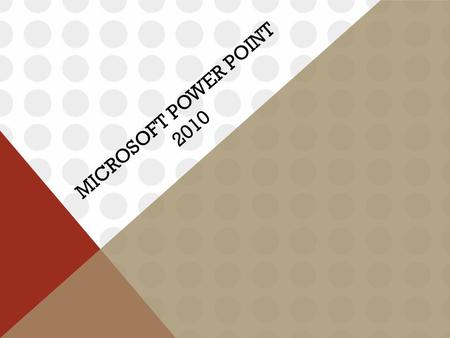 MICROSOFT POWER POINT 2010.