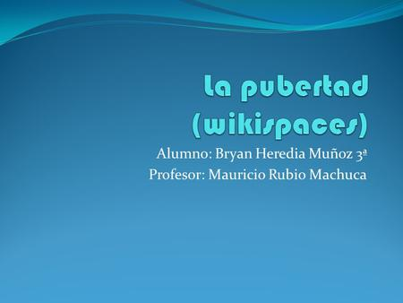 La pubertad (wikispaces)