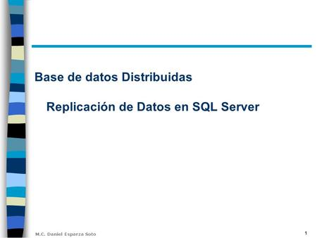 Base de datos Distribuidas Replicación de Datos en SQL Server