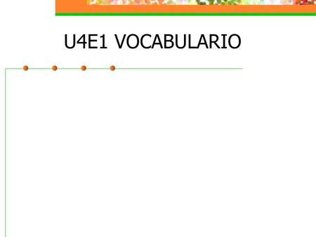 U4E1 VOCABULARIO. SUSTANTIVOS El camino road El metro subway.