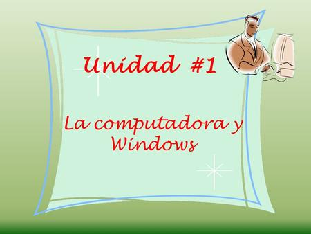 La computadora y Windows