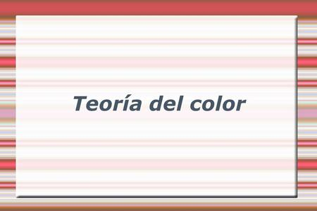 Teoría del color.