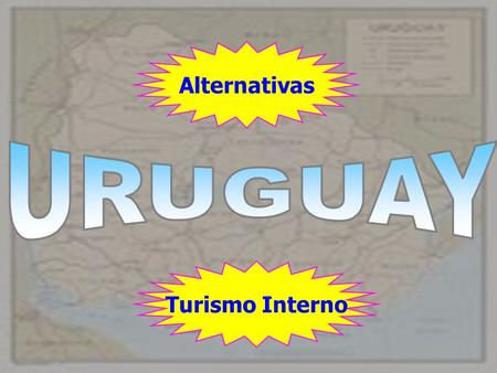 Alternativas URUGUAY Turismo Interno.