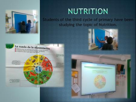 Students of the third cycle of primary have been studying the topic of Nutrition.