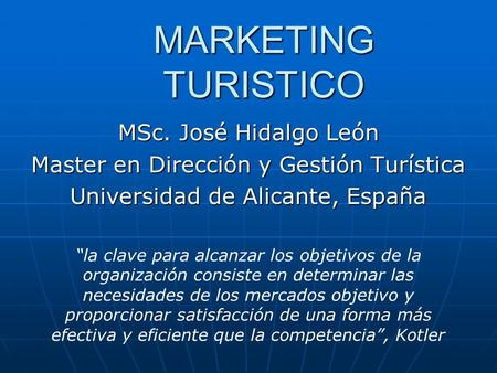 MARKETING TURISTICO MSc. José Hidalgo León