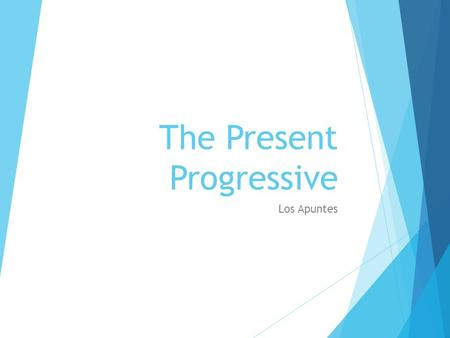 The Present Progressive Los Apuntes. Present tense HABLAR  Yo hablo means:  I speak  I am speaking COMER  Yo como means:  I eat  I am eating.