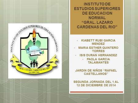 "INSTITUTO DE ESTUDIOS SUPERIORES DE EDUCACION NORMAL ""GRAL"