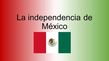 La independencia de México. Nueva España 1519-1821 Current day Mexico was part of Spain for almost three hundred years. It was called New Spain or Nueva.