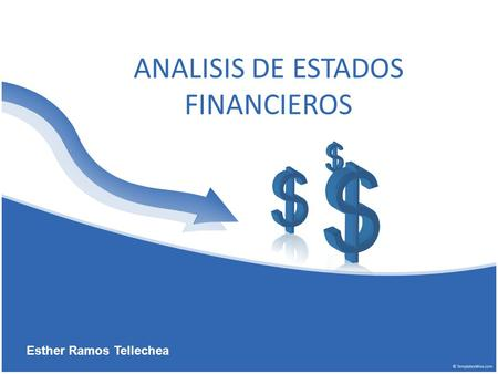 ANALISIS DE ESTADOS FINANCIEROS Esther Ramos Tellechea.