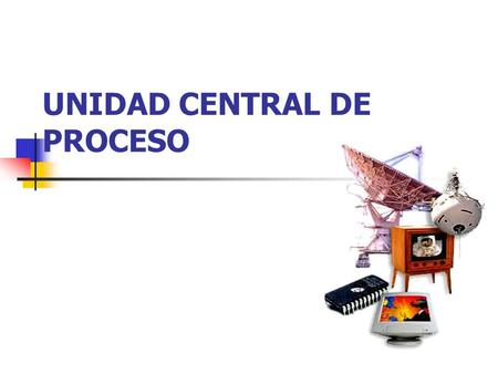 UNIDAD CENTRAL DE PROCESO. NO SON CPU, SON CASES.