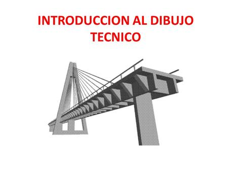 INTRODUCCION AL DIBUJO TECNICO