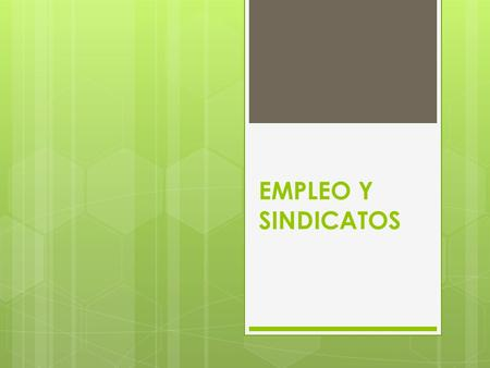 EMPLEO Y SINDICATOS.