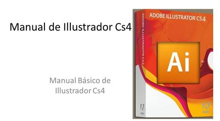 Manual de Illustrador Cs4 Manual Básico de Illustrador Cs4.