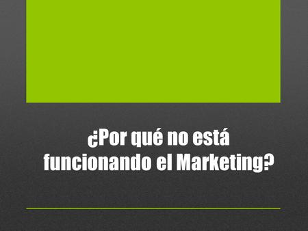 "¿Por qué no está funcionando el Marketing?. Puntos Claves El marketing es: ""La técnica de administración empresarial que permite anticipar la estructura."