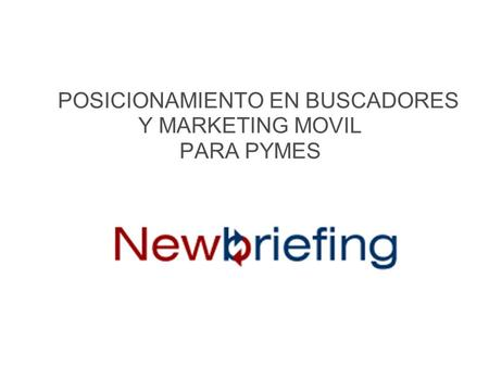POSICIONAMIENTO EN BUSCADORES Y MARKETING MOVIL PARA PYMES.