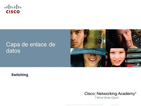 © 2007 Cisco Systems, Inc. Todos los derechos reservados.Cisco Public1 Capa de enlace de datos Switching.