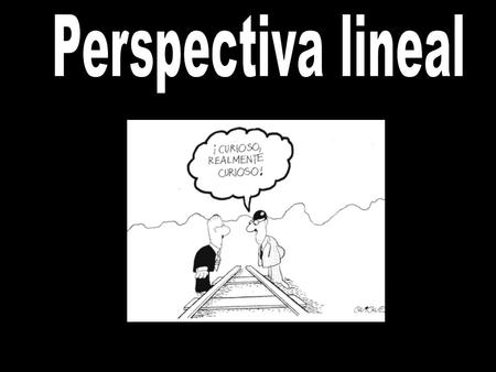Perspectiva lineal.