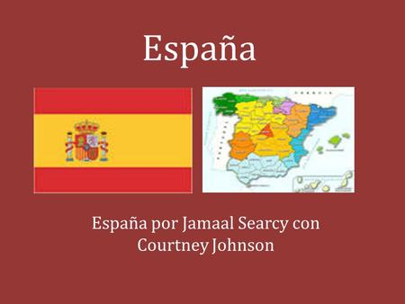 España España por Jamaal Searcy con Courtney Johnson.