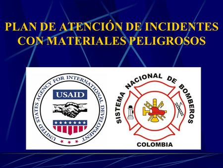PLAN DE ATENCIÓN DE INCIDENTES CON MATERIALES PELIGROSOS.
