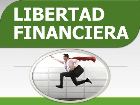 LIBERTAD FINANCIERA.