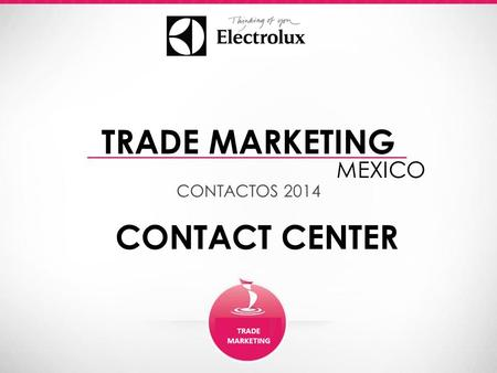 CONTACTOS 2014 TRADE MARKETING MEXICO CONTACT CENTER.