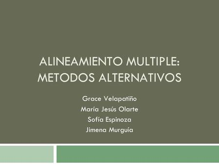 ALINEAMIENTO MULTIPLE: METODOS ALTERNATIVOS