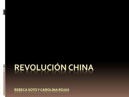 Revolución China Rebeca soto y Carolina rojas