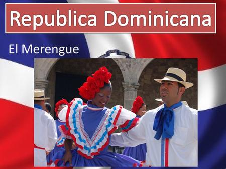Republica Dominicana El Merengue.