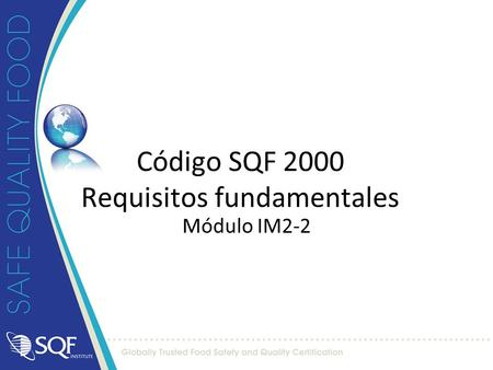 Código SQF 2000 Requisitos fundamentales Módulo IM2-2.