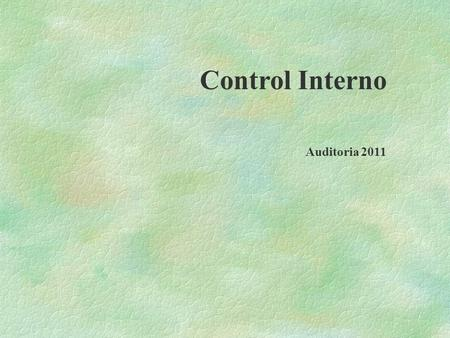 Control Interno Auditoria 2011.