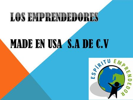 LOS EMPRENDEDORES Made en usa s.a de c.v