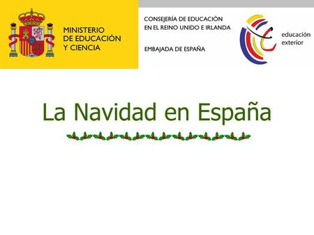 La Navidad en España. How do you and your family celebrate Christmas? What are your traditions?What days are important?