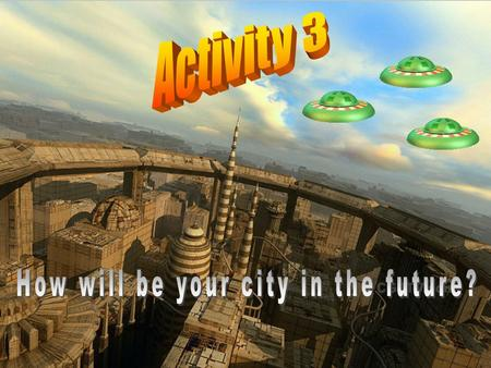 How will be your city in the future?