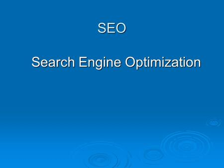 SEO Search Engine Optimization. SEO Google. Yahoo, Bing. Baidu, Yandex.
