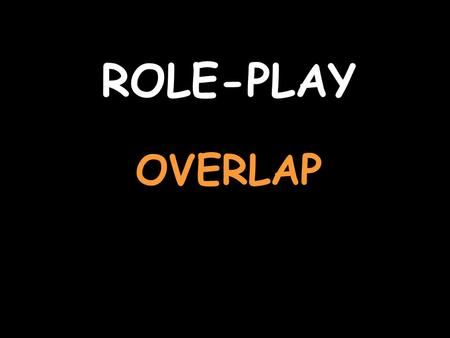 ROLE-PLAY OVERLAP You are booking a room in a hotel (you start) For help with the vocab, click herehere Listen to the question and reply Ea para tres.