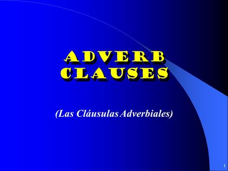 1 Adverb Clauses (Las Cláusulas Adverbiales) 2 O subjuntivo o indicativo CAMELoT CAMELoT HD 4 O subjuntivo o indicativo HD 4 Cuando (when) Como,Según.