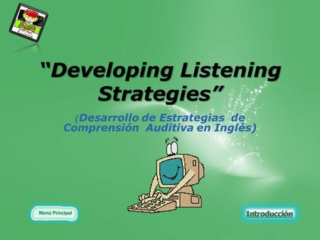 """Developing Listening Strategies"" ( Desarrollo de Estrategias de Comprensión Auditiva en Inglés)"