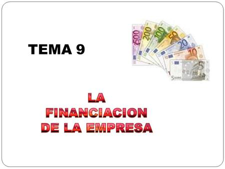TEMA 9 LA FINANCIACION DE LA EMPRESA.