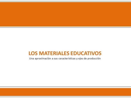 LOS MATERIALES EDUCATIVOS
