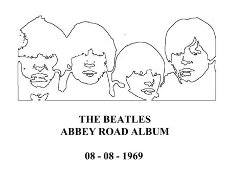 THE BEATLES ABBEY ROAD ALBUM 08 - 08 - 1969 En un primer momento el álbum iba a ser titulado Everest, como la marca de cigarrillos que fumaba Geoff Emerick,