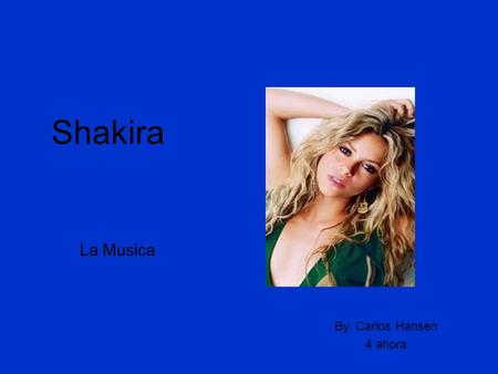 Shakira By: Carlos Hansen 4 ahora La Musica. Music Video  Waka.