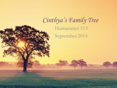 Cinthya's Family Tree Humanaties 113 September 2014.