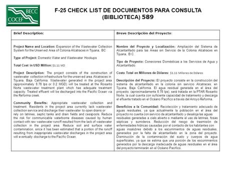 F-25 CHECK LIST DE DOCUMENTOS PARA CONSULTA (BIBLIOTECA) 589 Brief Description:Breve Descripción del Proyecto: Project Name and Location: Expansion of.