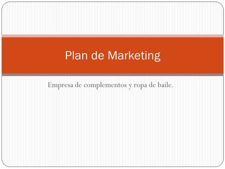 Empresa de complementos y ropa de baile. Plan de Marketing.