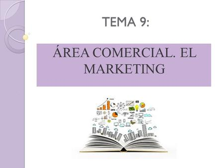 ÁREA COMERCIAL. EL MARKETING