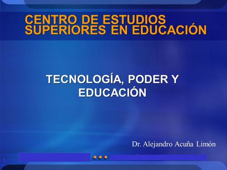 1 cetro de estudios superiores en educaci n tecnolog a for Educacion para poder