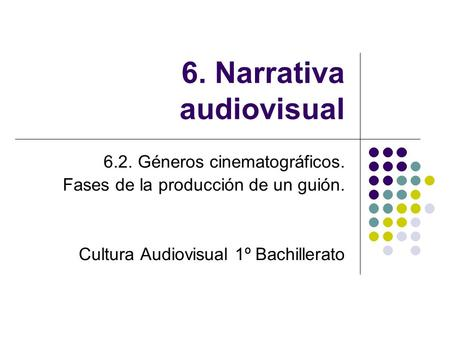 6. Narrativa audiovisual